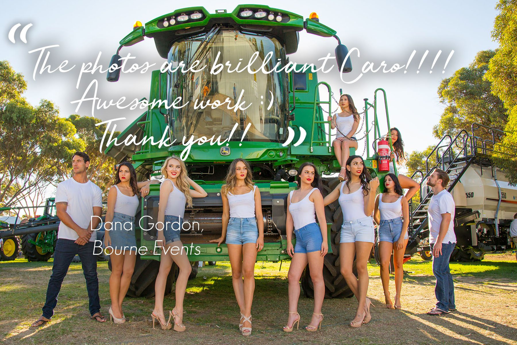 "Image of models in front of John Deere Harvester with quote ""The photos are brilliant Caro!!!! Awesome work :)  Thank you!!"" from Dana Gordon of Bourne Events."